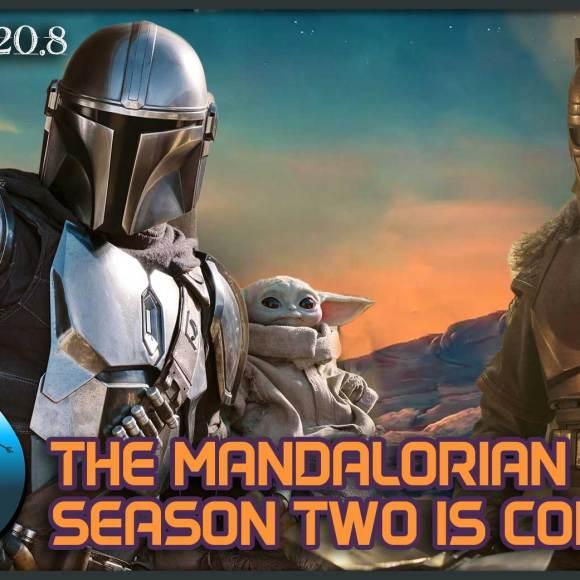 Episode 20.8: The Mandalorian Season 2 Is Coming!