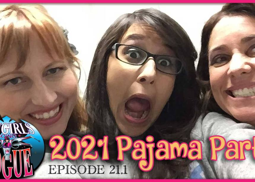 Episode 21.1: 2021 Pajama Party