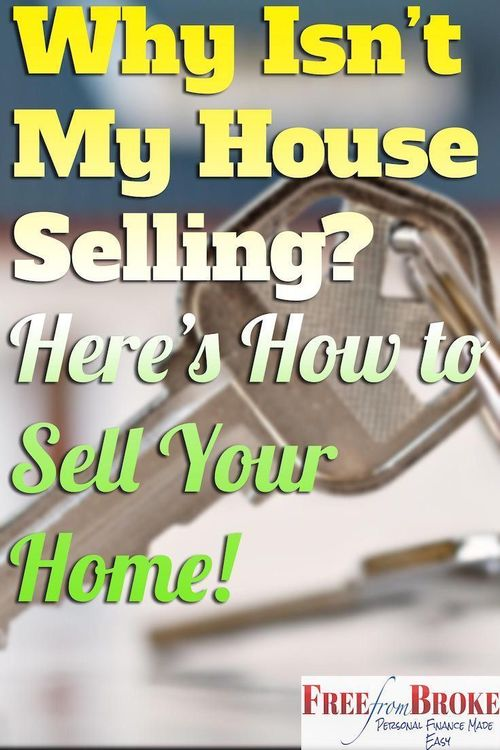 11 Reasons Why Your House Isn't Selling and How to Finally Get Your House Sold 2