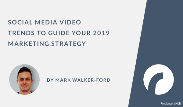 Social Media Video Trends to Guide Your 2019 Marketing Strategy [2 x Infographics]