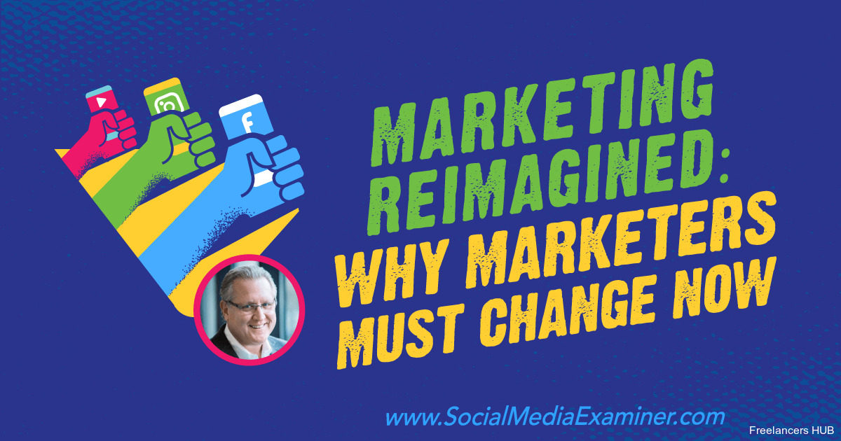 Marketing Reimagined: Why Marketers Must Change Now