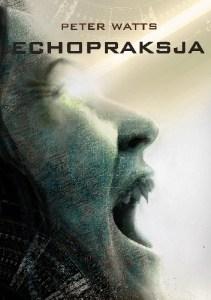 """""""Echopraksja"""" Peter Watts"""