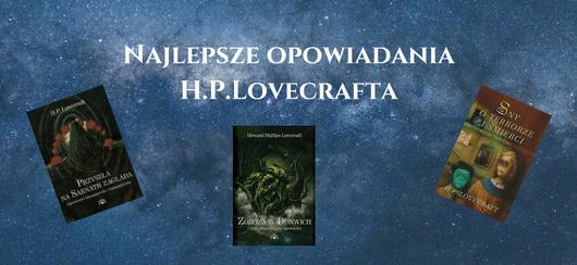 Najlepsze opowiadania H.P. Lovecrafta