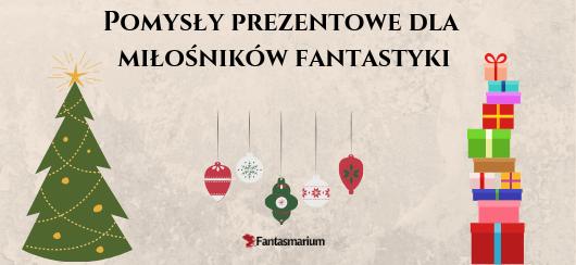 Pomysły prezentowe dla miłośników fantastyki