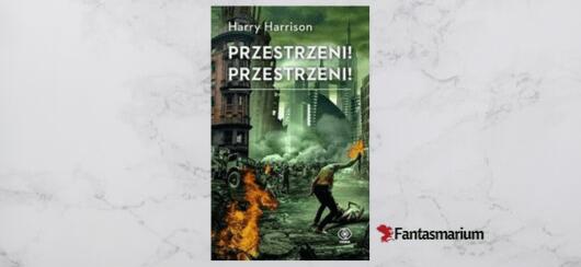 """""""Przestrzeni!Przestrzeni!"""" Harry Harrison - recenzja"""