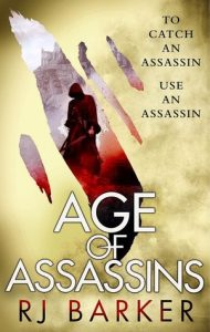 Age of Assassins (Wounded Kingdom, #1) by R.J. Barker