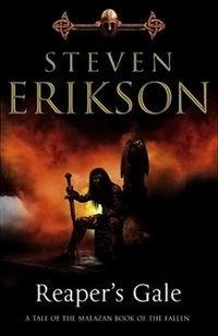 Reaper's Gale (Malazan Book of the Fallen, #7) Steven Erikson