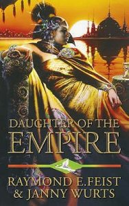 Daughter of the Empire by Janny Wurts and Raymond E. Feist