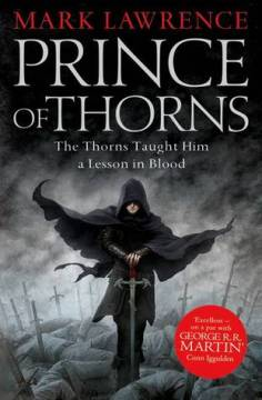 Prince of Thorns (Broken Empire, #1) by Mark Lawrence