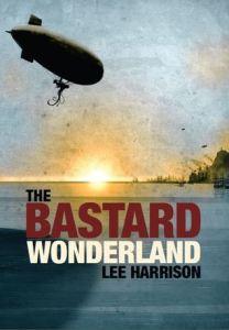 The Bastard Wonderland by Lee Harrison