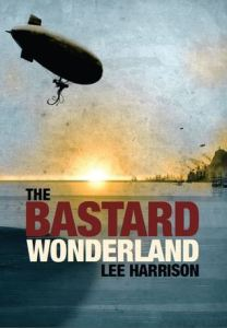 The Bastard Wonderland by Lee Harrison