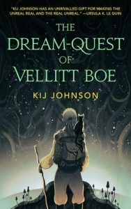 The Dream-Quest of Vellitt Boe by Kij Johnson