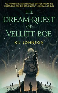The Dream-Quest of Vellitt Boe by Kij Johnson