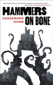 Hammers on Bone (Persons non Grata) by Cassandra Khaw