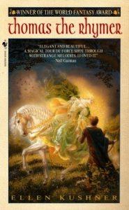 Thomas the Rhymer by Ellen Kushner