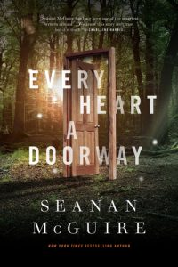 Every Heart a Doorway (Wayward Children) by Seanan McGuire