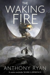 The Waking Fire (Draconis Memoria) by Anthony Ryan