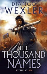The Thousand Names (Shadow Campaigns) by Django Wexler