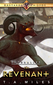 Revenant (Enthraller, Bastards of the Gods) by T. A. Miles