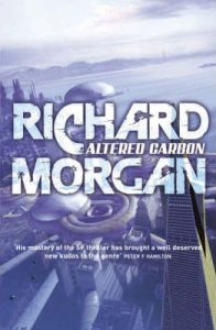 Altered Carbon (Takeshi Kovacs) by Richard Morgan