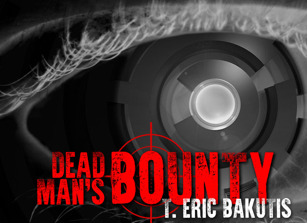 Dead Man's Bounty by T. Eric Bakutis