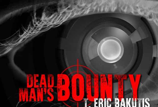 Dead Man's Bounty by T. Eric Bakutis