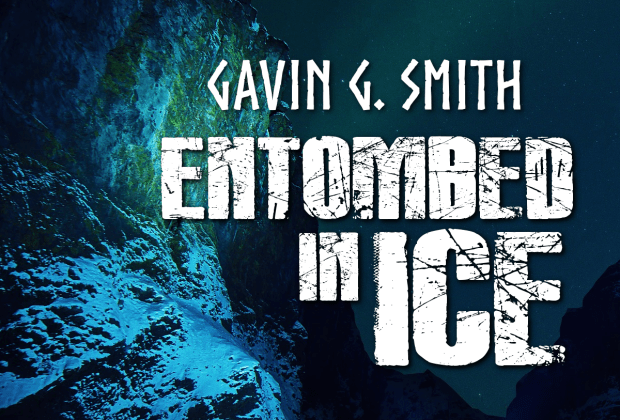 Entombed in Ice by Gavin G. Smith
