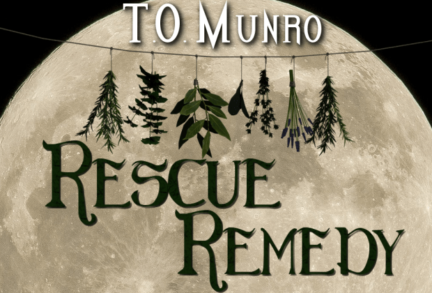 Rescue Remedy by T.O. Munro