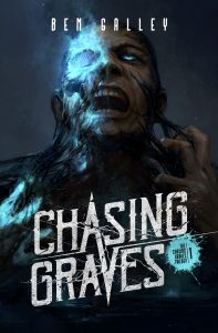 Chasing Graves by Ben Galley