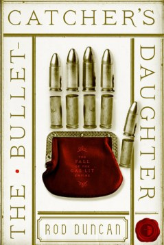 Duncan - The Bullet-Catcher's Daughter