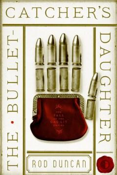 Duncan - The Bullet-Catcher's Daughter
