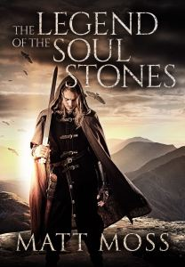 The Legend of the Soul Stones by Matt Moss (Book Cover)