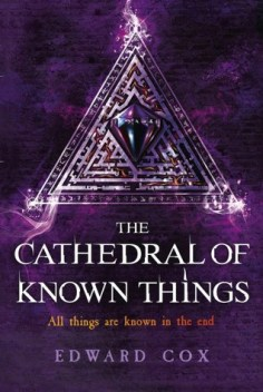The Cathedral of Known Things (The Relic Guild) by Edward Cox