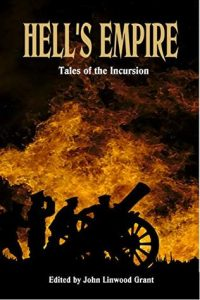 Hell's Empire: Tales of the Incursion (An Anthology) edited by John Linwood Grant
