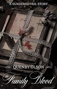 The Family Blood (Sundered Veil) by Quenby Olson