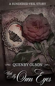 With my Own Eyes (Sundered Veil) by Quenby Olson