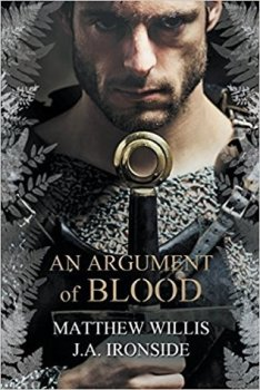An Argument of Blood (Oath and Crown) by J.A. Ironside and Matthew Willis