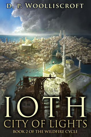 Ioth, City of Lights (Wildfire Cycle) by D.P. Woolliscroft