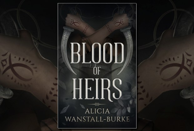 Blood of Heirs by Alicia Wanstall-Burke (Fantasy Hive Featured Image)
