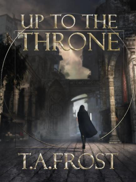 Up To The Throne (Dark Renaissance) by Toby Frost