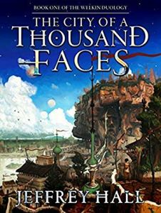 City of a Thousand Faces (Welkin duology) by Jeffrey Hall