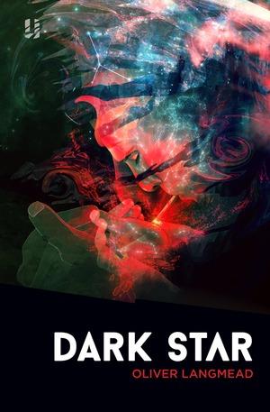 Dark Star by Oliver Langmead