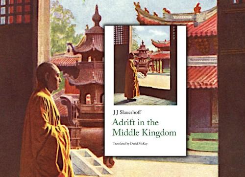 Adrift in the Middle Kingdom by J. Slauerhoff
