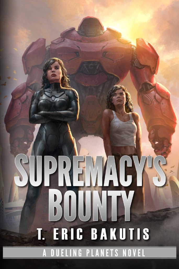 Supremacy's Bounty (Dueling Planets) by T. Eric Bakutis