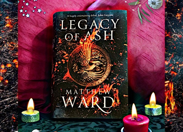 Legacy of Ash by Matthew Ward