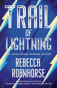 Trail of Lightning (Sixth World) by Rebecca Roanhorse (UK Edition)