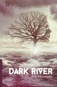 Dark River by Rym Kechacha