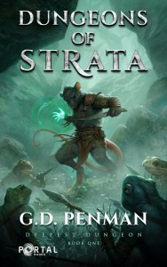 Dungeons of Strata (Deepest Dungeon) by G.D. Penman