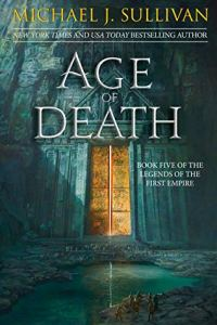 Age of Death (Legends of the First Empire) by Michael J. Sullivan