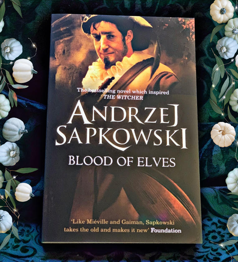 Blood of Elves (The Witcher) by Andrzej Sapkowski